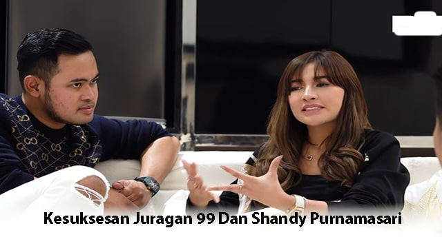 Kesuksesan Juragan 99 Dan Shandy Purnamasari Sebagai Crazy Rich Malang